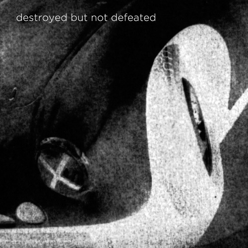 Cover of the LP 'Destroyed But Not Defeated'