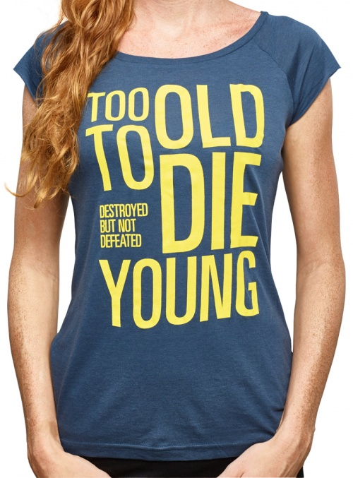 TOO OLD TO DIE YOUNG – T-Shirt alternate image