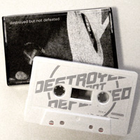 DESTROYED BUT NOT DEFEATED – Cassette tape